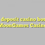 70 no deposit casino bonus at MoonGames Casino