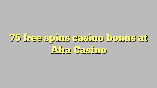 75 free spins casino bonus at Aha  Casino