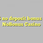 75 no deposit bonus at NoBonus  Casino