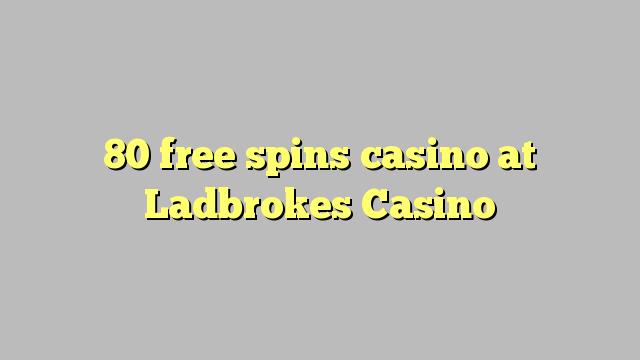 80 darmowych gier w kasynie w kasynie Ladbrokes