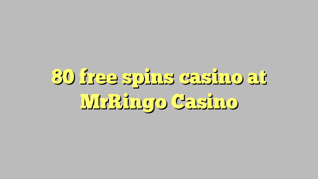 80 membebaskan kasino di MrRingo Casino