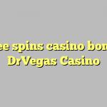 90 free spins casino bonus at DrVegas Casino