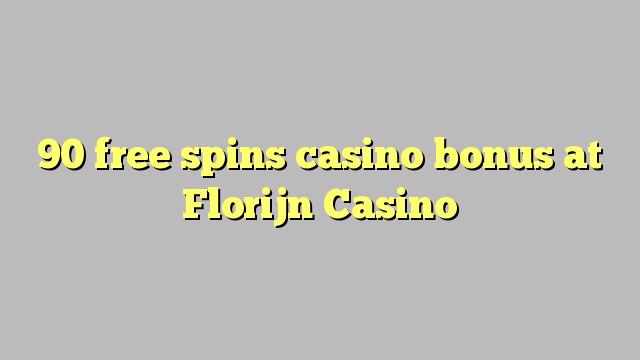 Bonus de casino 90 gratuits au casino Florijn