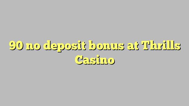 90 ùn Bonus accontu à vinìa Casino