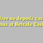 95 free no deposit casino bonus at Betsafe Casino