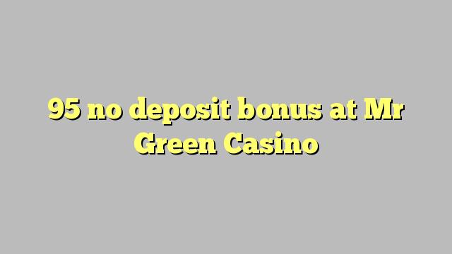 95 no deposit bonus at Mr Green Casino