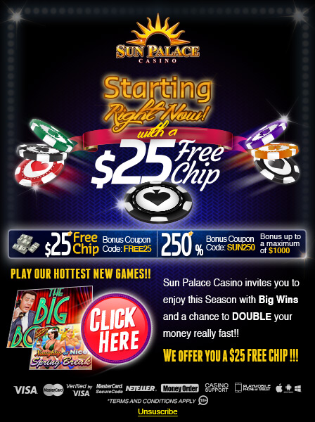 SUN PALACE CASINO STARTING WITH A $25 FREE CHIP