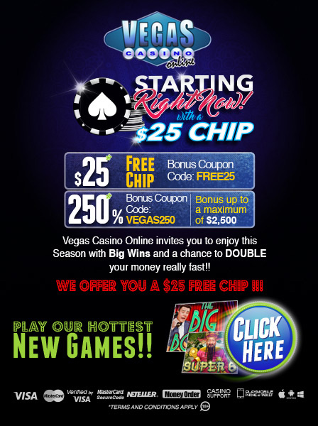 VEGAS CASINO ONLINE STARTING WITH A $25 CHIP