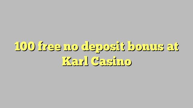 100 uvolnit žádný bonus vklad na Casino Karl