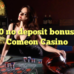 100 no deposit bonus at Comeon Casino