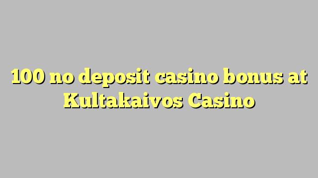 100 nici un bonus de cazinou depozit la Kultakaivos Casino