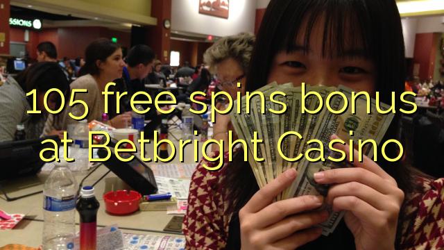105 gratis spins bonus bij Betbright Casino