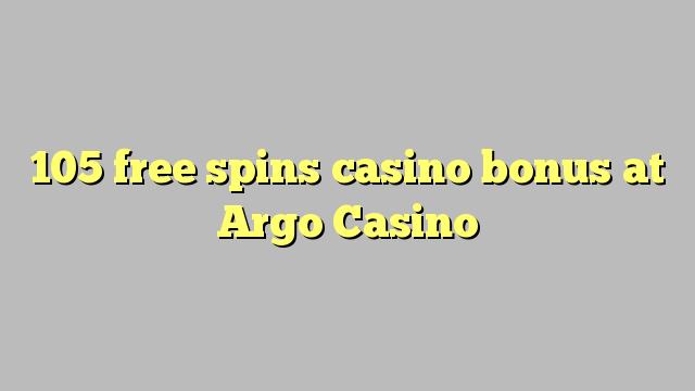 105 gratuit rotiri bonus de cazino de la Argo Casino