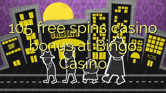 105 senza spins Bonus Casinò in francese bingo Casino