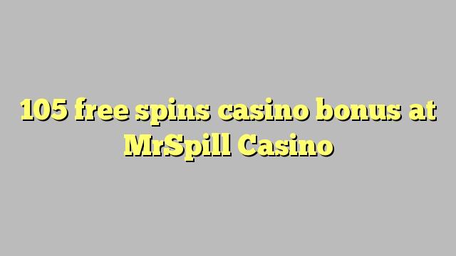 105 free spins casino bonus at MrSpill Casino
