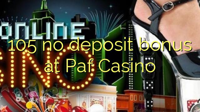 105 bez depozytu w kasynie Paf