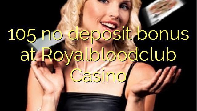 105 нест бонус амонатии дар Royalbloodclub Казино
