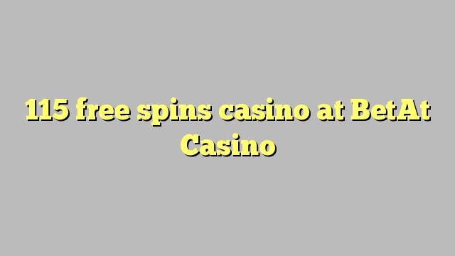 115 putaran percuma kasino di BetAt Casino