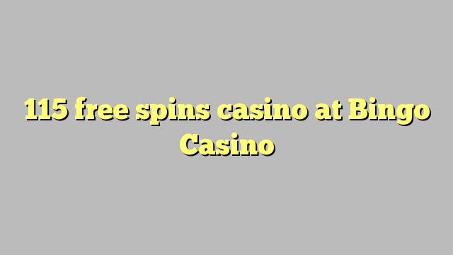 115 gratuit rotiri Casino la Bingo Casino