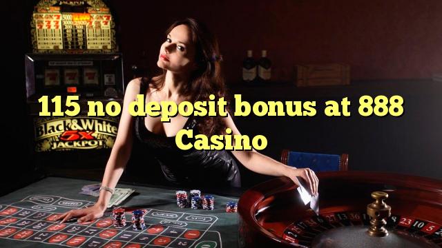 115 Casino'da 888 hiçbir para yatırma bonusu