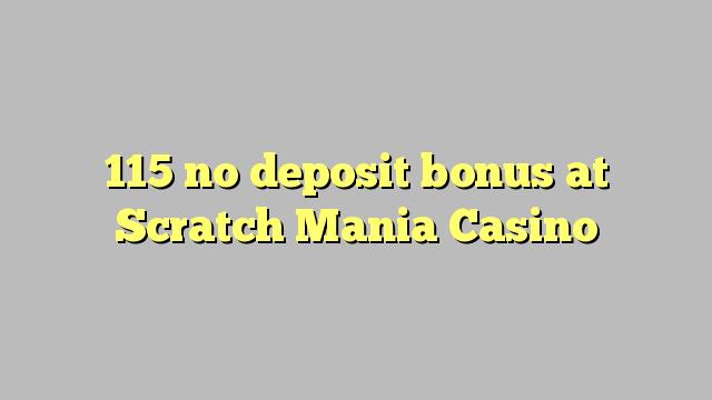 115 nici un bonus de depozit de la zero Casino Mania