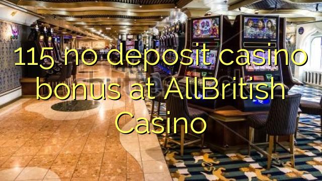 115 no deposit casino bonus at AllBritish  Casino
