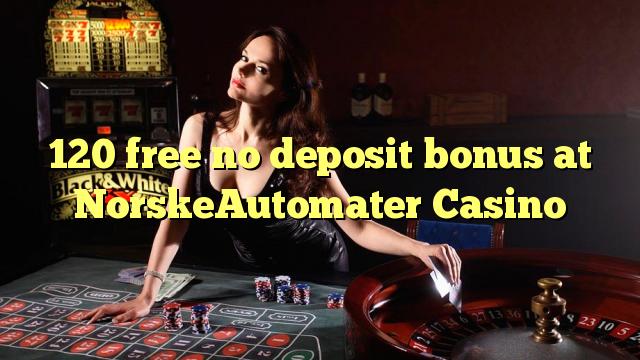 120 liberabo non deposit bonus ad Casino NorskeAutomater