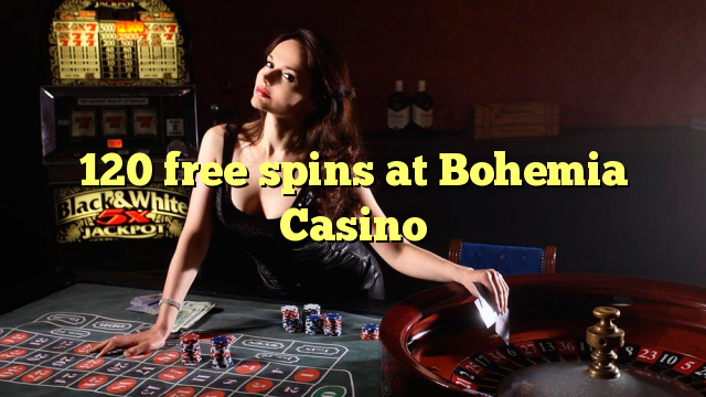 120 gratis spins by Bohemia Casino
