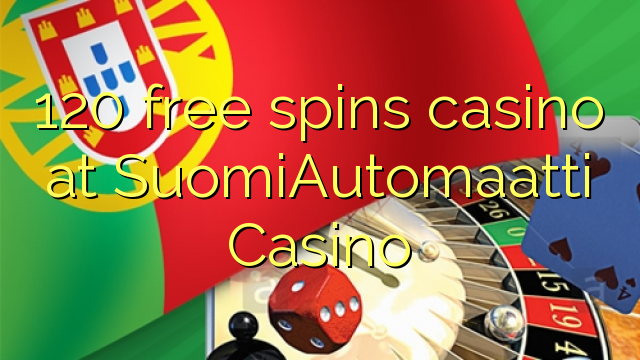 online casino games 120 free spins