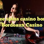 120 free spins casino bonus at  Bordeaux Casino