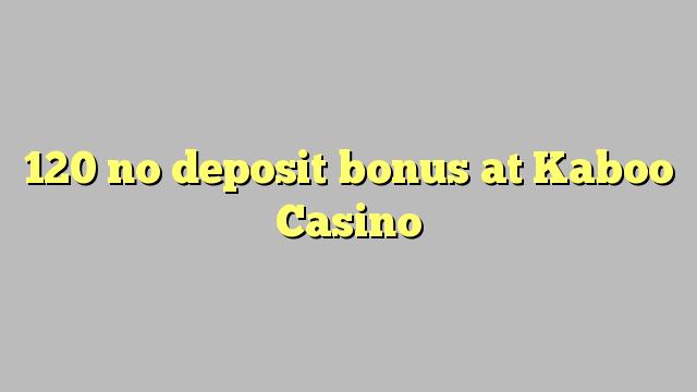 120 ùn Bonus accontu à Kaboo Casino