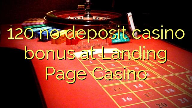 120 euweuh deposit kasino bonus di badarat Page Kasino