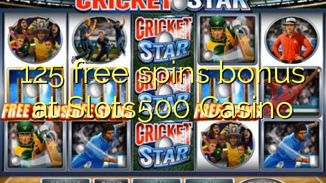 125 tours gratuits bonus à Slots500 Casino