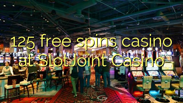 125 ฟรีสปินที่คาสิโน SlotJoint Casino