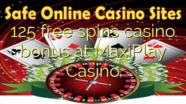 125 tasuta keerutab kasiino boonus MaxiPlay Casino
