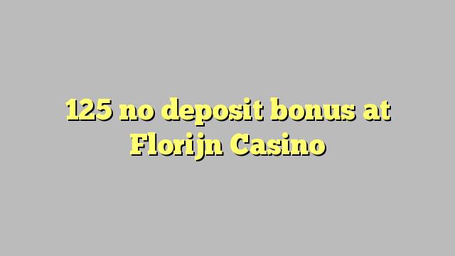 125 geen deposito bonus by Florijn Casino