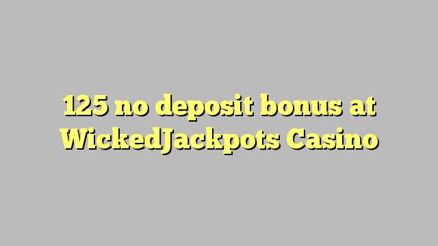125 euweuh deposit bonus di WickedJackpots Kasino