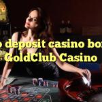 125 no deposit casino bonus at GoldClub  Casino