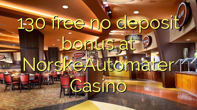 130 tasuta ei deposiidi boonus kell NorskeAutomater Casino