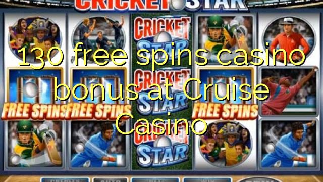 130 bônus livre das rotações casino no Casino Cruise