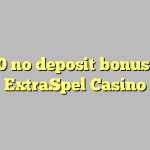 130 no deposit bonus at ExtraSpel Casino