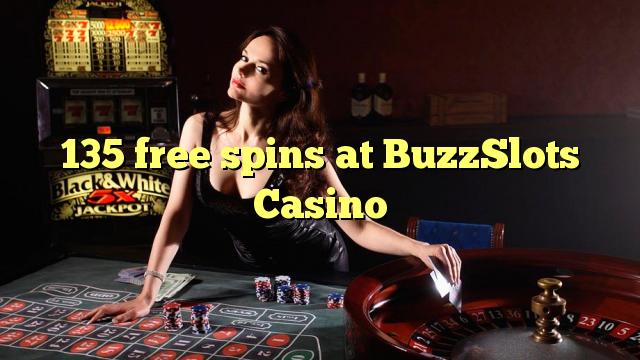 135 tasuta keerutab kell BuzzSlots Casino