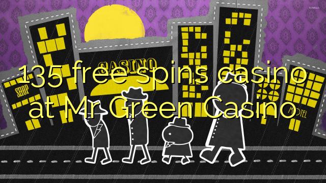 135 tasuta keerutab kasiino Mr Green Casino