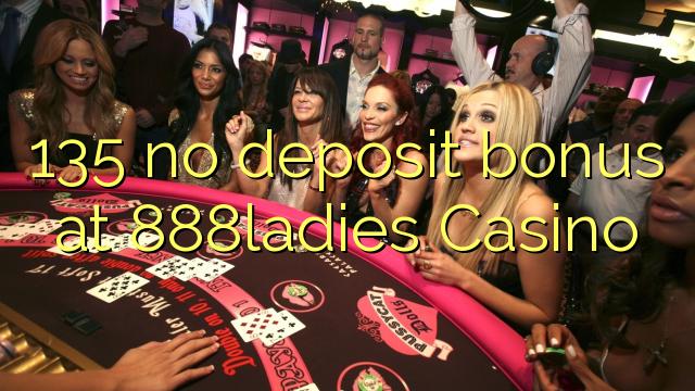 135 no deposit bonus at 888ladies Casino
