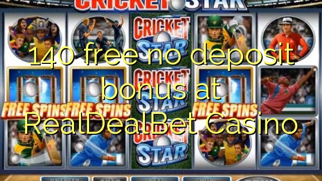 140 liberabo non deposit bonus ad Casino RealDealBet