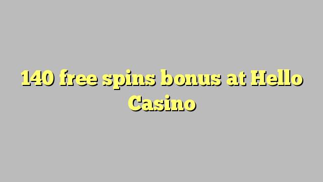 140 pulsuz Hello Casino bonus spins