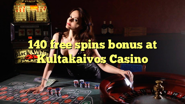 140 free spins bonus at Kultakaivos Casino