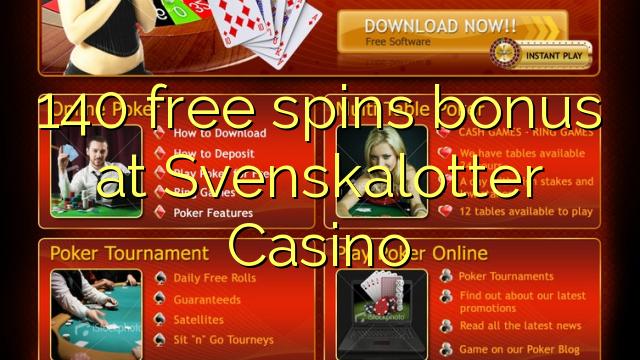 140 tasuta keerutab boonus Svenskalotter Casino