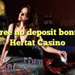 145 free no deposit bonus at Hertat Casino