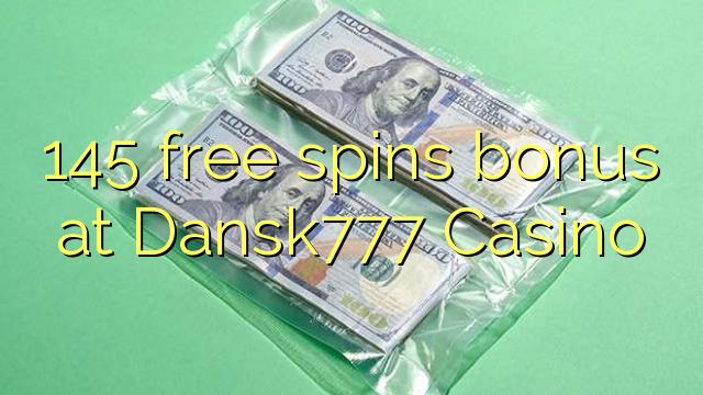 145 gratis spins bonus på Dansk777 Casino